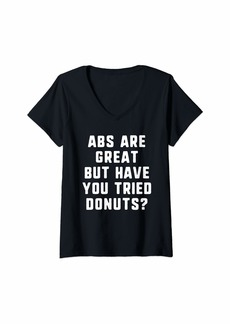 Womens Abs Are Great But Have You Tried Donuts Funny Gift V-Neck T-Shirt