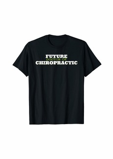 Alternative Apparel Future Doctor Chiropractic Subluxation Chiropractor T Shirt T-Shirt