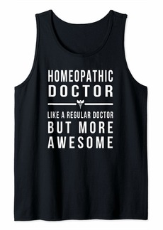 Alternative Apparel Homeopathic Doctor - Like a Regular Doctor But More Awesome Tank Top