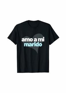 Amo a mi marido | I Love My Husband | recien casados T-Shirt