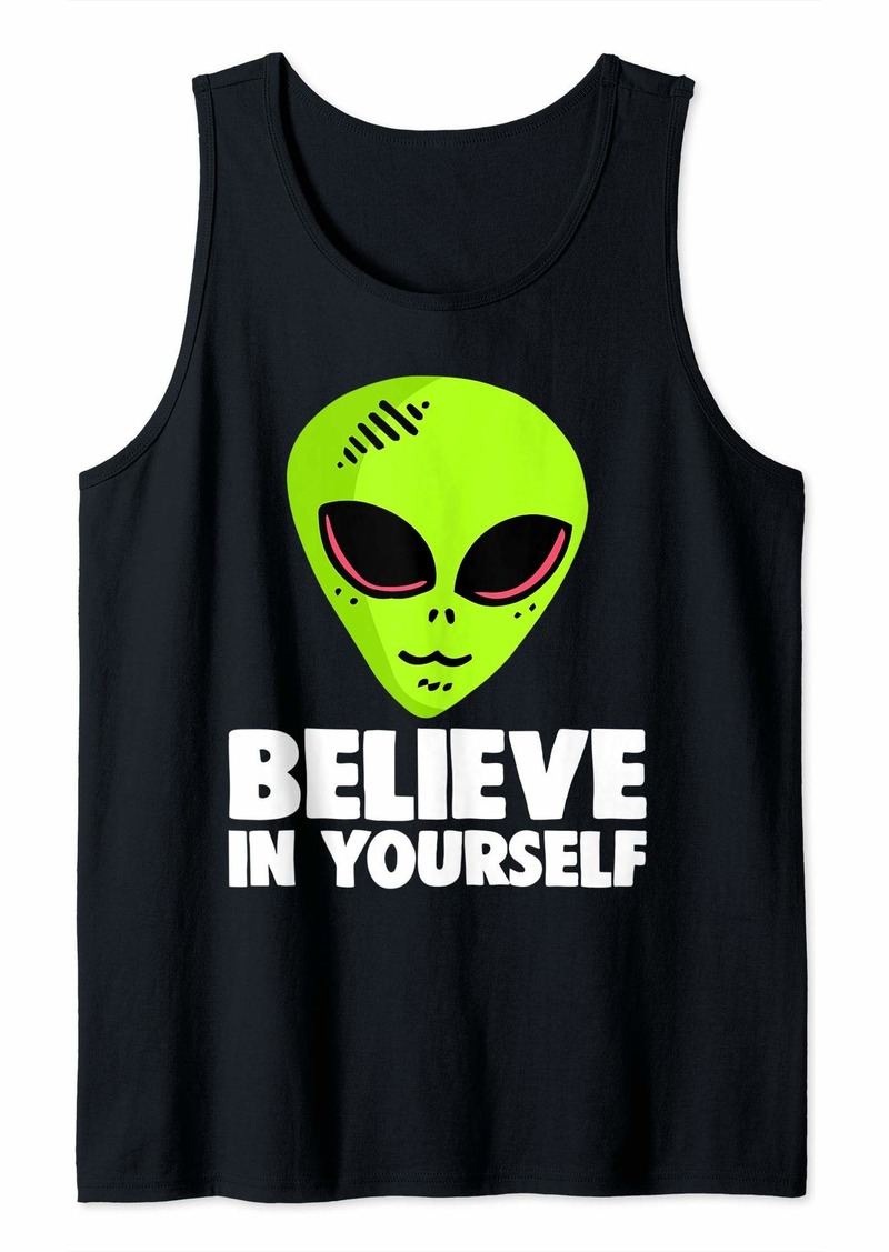 Area Alien Believe In Yourself Funny Aliens Science Motivational Tank Top