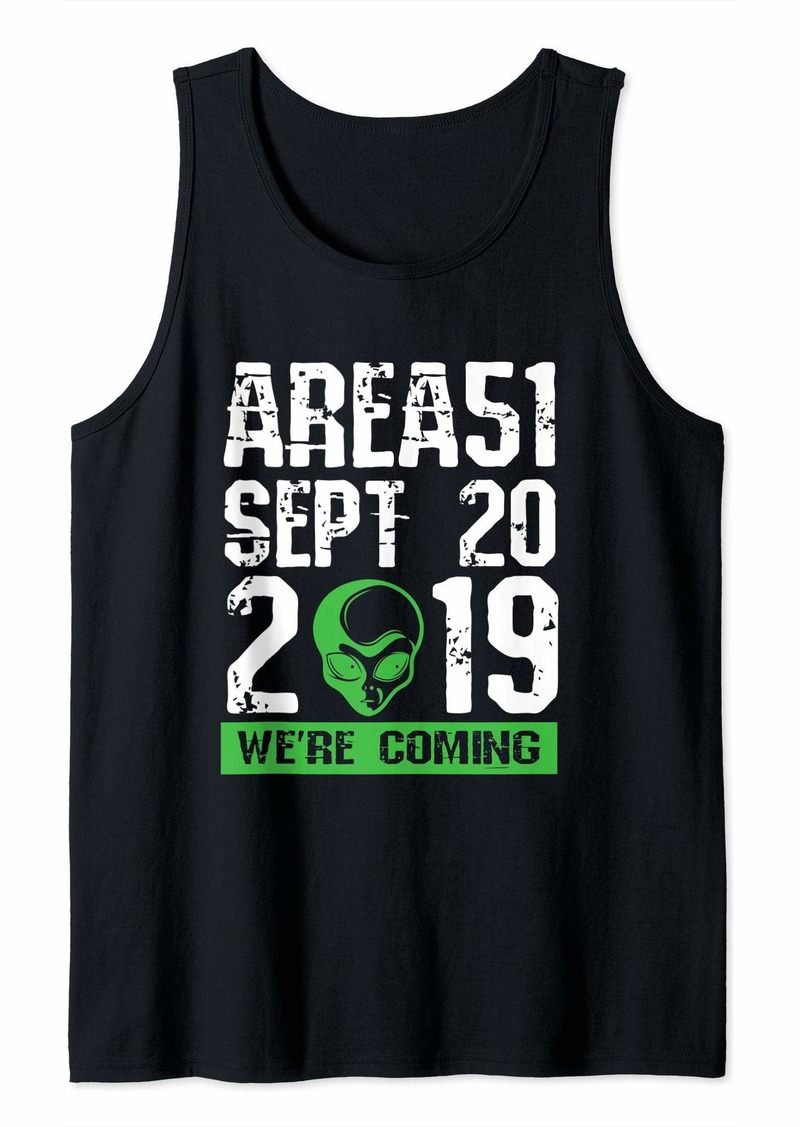 Area 51 Sept 20 2019 We're Coming Alien Head Funny Gift Tank Top