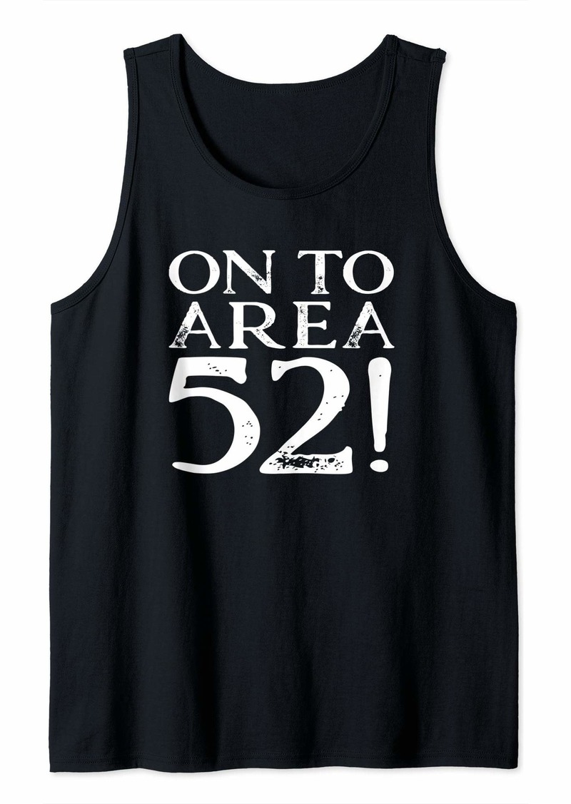 Area 52 Storm The Base See Aliens Area 51 Tank Top