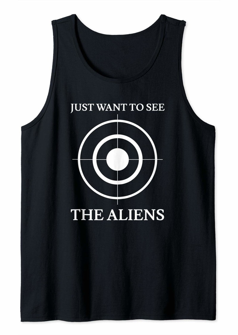 Just Want To See The Aliens Storm Area 51 Tank Top