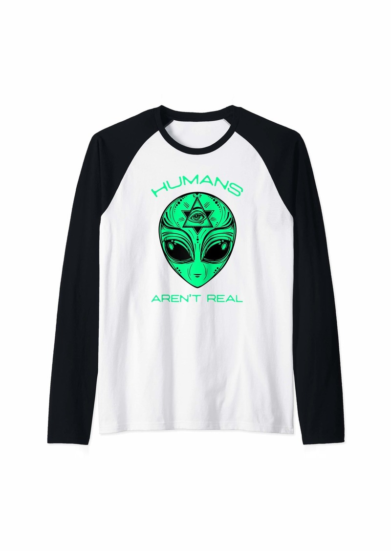 Scary but Funny Humans Aren't Real Alien Area51 Gift T-Shirt Raglan Baseball Tee