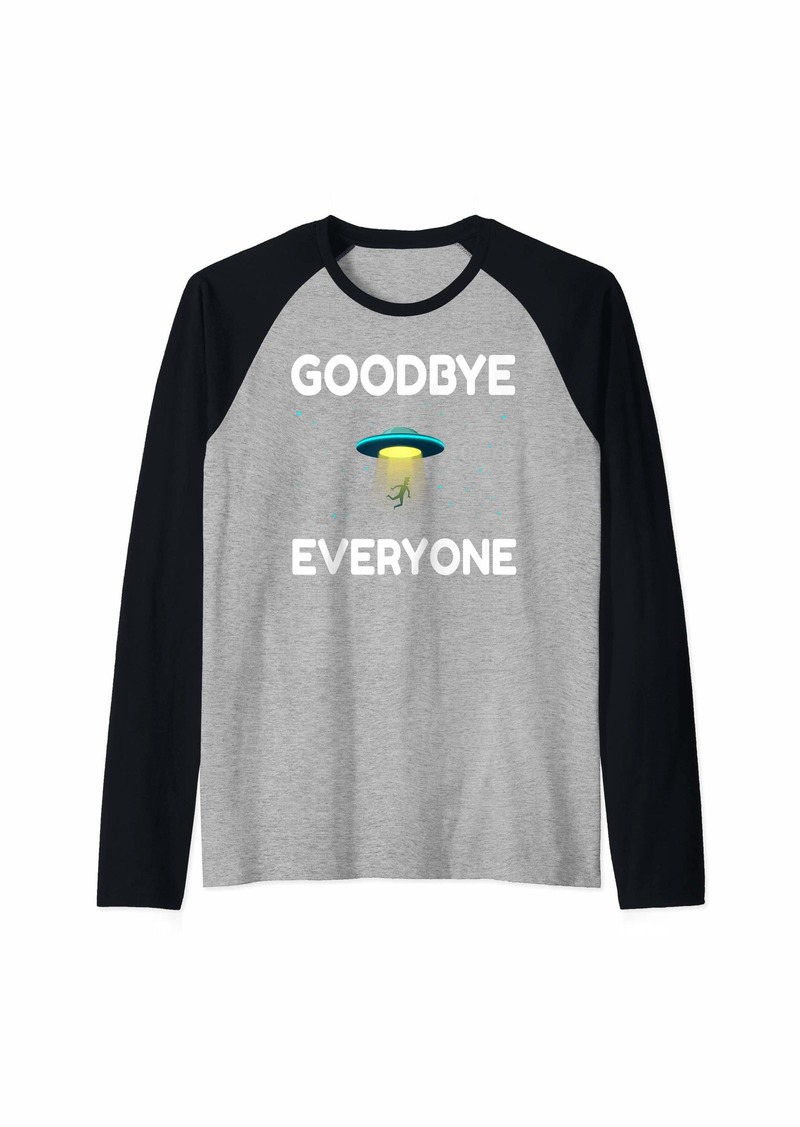 Area UFO Goodbye Everyone Funny Alien Outer Space Science Raglan Baseball Tee