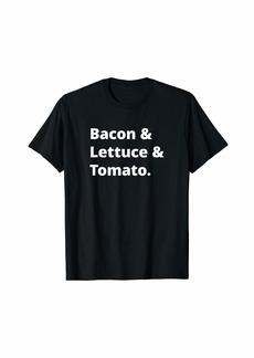 Bacon & Lettuce & Tomato T-Shirt