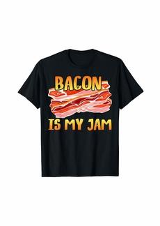 Bacon is My Jam Funny Pig Animal Bacon Lover Men Women Fun T-Shirt