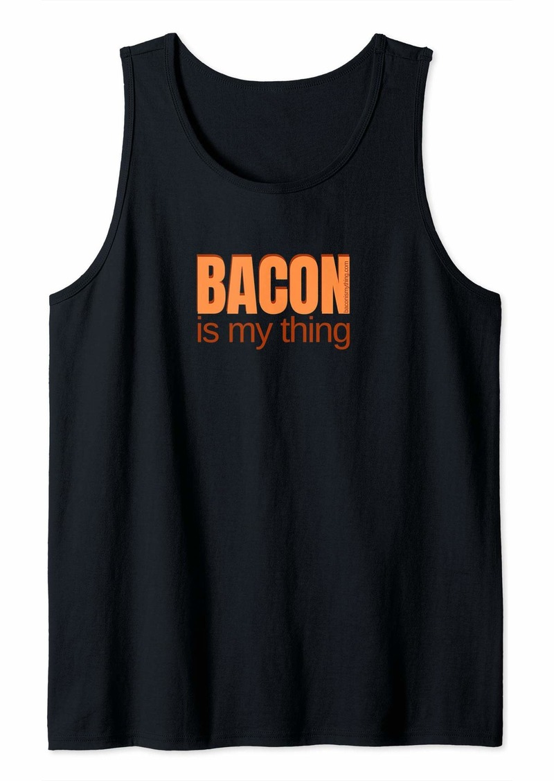 Bacon is My Thing - Official Shirt Tank Top