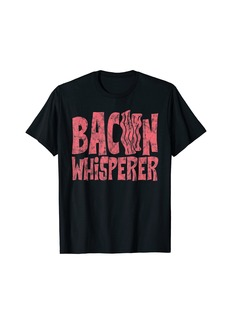 Bacon Whisperer Funny Design For Bacon Lovers T-Shirt
