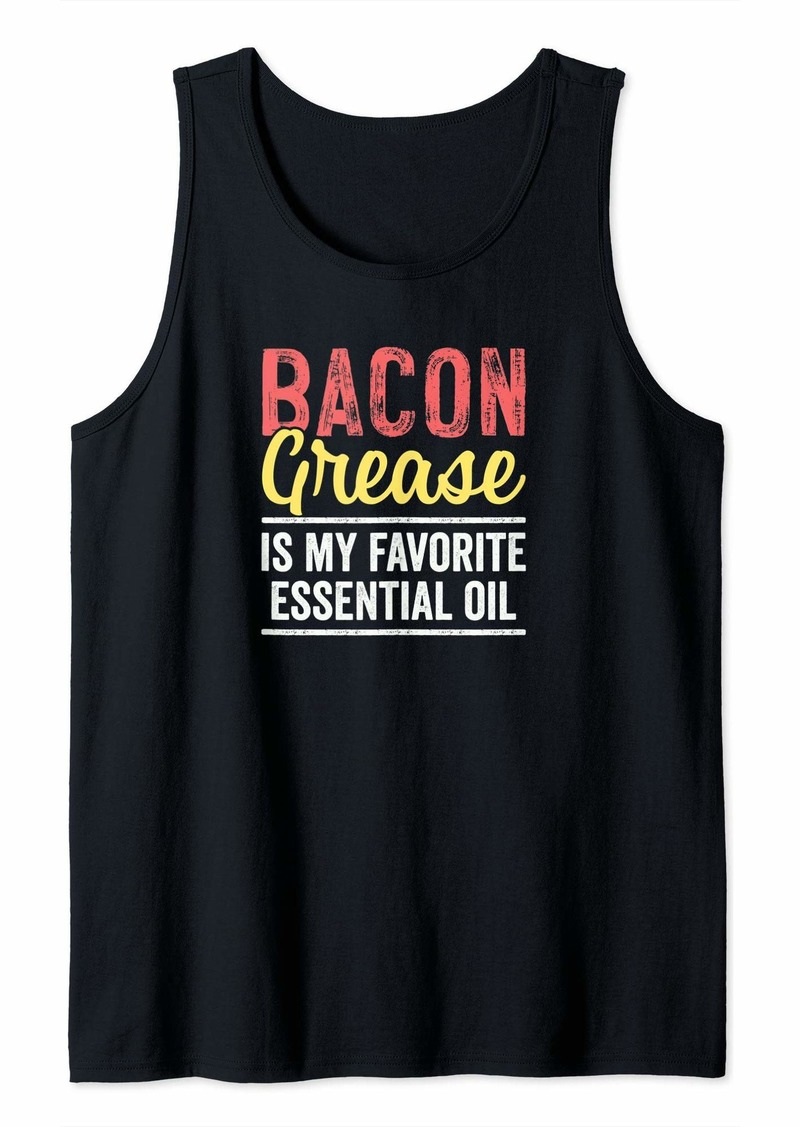Funny Bacon Grease Pork Fat Quote for Foodie and Keto Diet  Tank Top
