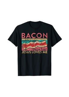 Funny Design For Bacon Lovers Jesus Loves Me T-Shirt