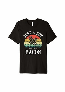Just A Boy Who Loves Bacon Gift Premium T-Shirt