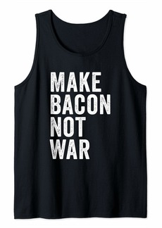 Make Bacon Not War Tank Top