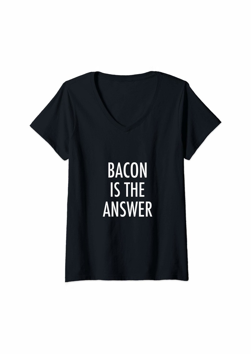 Womens Bacon Is The Answer V-Neck T-Shirt