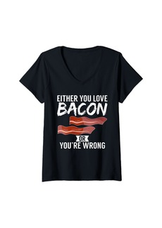 Womens Either you love bacon or you´re wrong Bacon lover V-Neck T-Shirt