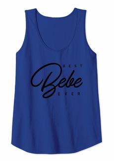 Womens Bebe Gift: Best Bebe Ever Tank Top