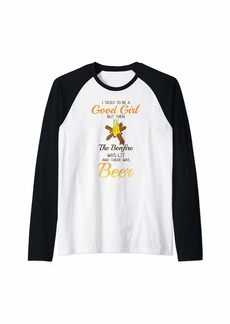 I Tried To Be A Good Girl But Then The Bonfire Was Lit Beer Raglan Baseball Tee