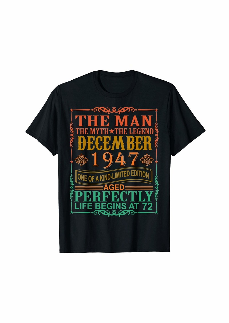 Born 1947 Man Myth Legend December 72nd Bday Gifts 72 yrs old T-Shirt