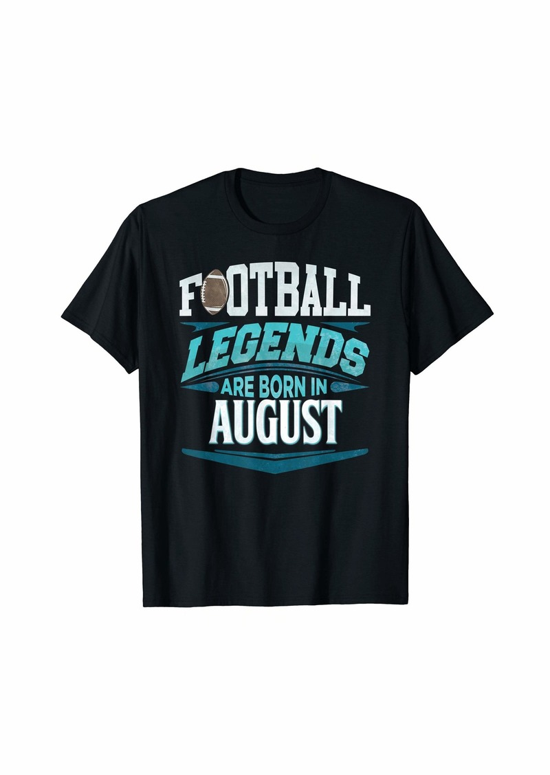 Born August Birthday T Shirt For Football Players Fans T-Shirt