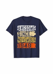 Born Awesome Since November 1949 70th Birthday Gift 70 Yrs Old T-Shirt