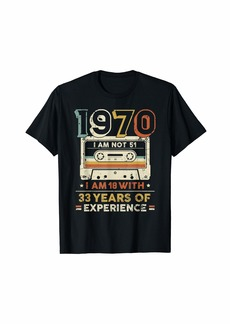 Born I Am Not 51 I Am 18 With 33 Years Of Experience T-Shirt
