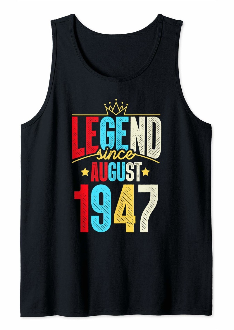 Born Legend Since August 1947 Bday Gifts 72th Birthday Tank Top
