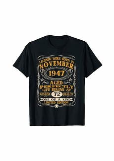 Legends Were Born In November 1947 72Th Birthday Gifts T-Sh T-Shirt