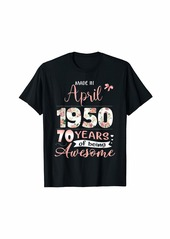 Born Made In April 1950 Floral 70th Birthday Gift Women T-Shirt