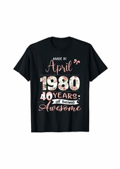 Born Made In April 1980 Floral 40th Birthday Gift Women T-Shirt
