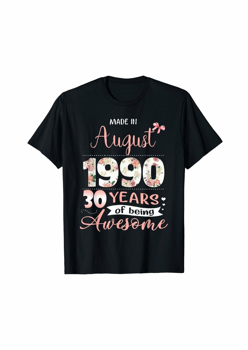 Born Made In August 1990 Floral 30th Birthday Gift Women T-Shirt