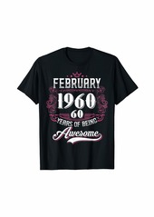 Born Made in February 1960 60 Years of Being Awesome Gifts T-Shirt