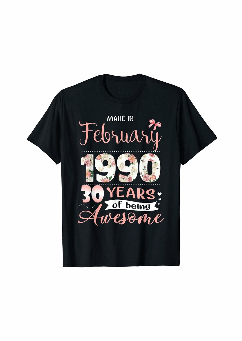 Born Made In February 1990 Floral 30th Birthday Gift Women T-Shirt