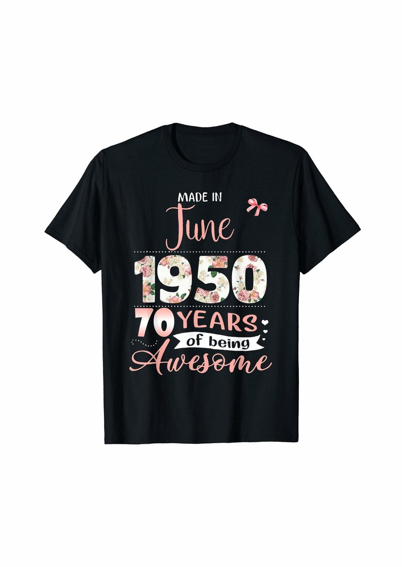 Born Made In June 1950 Floral 70th Birthday Gift Women T-Shirt