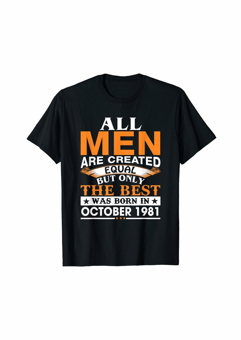 Men the best was born in October 1981 birthday gift T-Shirt