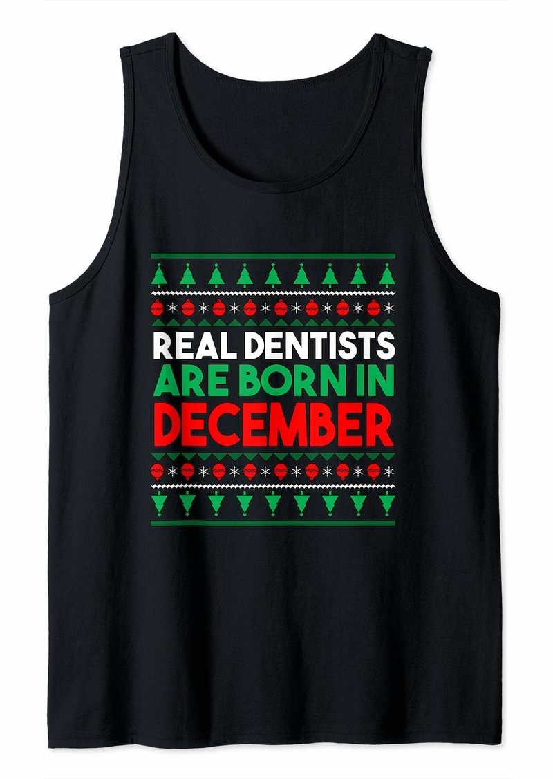 Real Dentists Are Born In December Tank Top