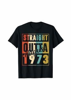 Born Straight Outta August 1973 Retro 47 Year Old 47th Birthday T-Shirt