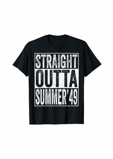 Born Straight Outta Summer 1949 70th Birthday Gifts 70 Year Old T-Shirt