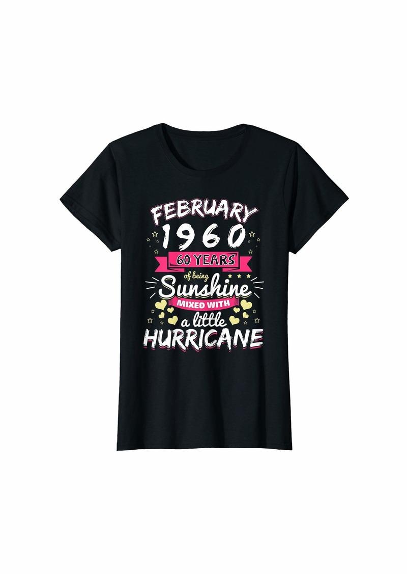 Born Womens FEBRUARY 1960 Girl 60 Years Being Sunshine Mixed Hurricane T-Shirt