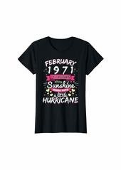 Born Womens FEBRUARY 1971 Girl 49 Years Being Sunshine Mixed Hurricane T-Shirt