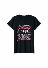 Born Womens Made in FEBRUARY 1939 Birthday 81 Years of Being Awesome T-Shirt