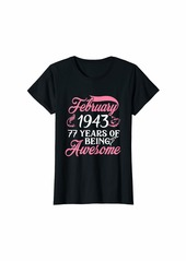 Born Womens Made in FEBRUARY 1943 Birthday 77 Years of Being Awesome T-Shirt