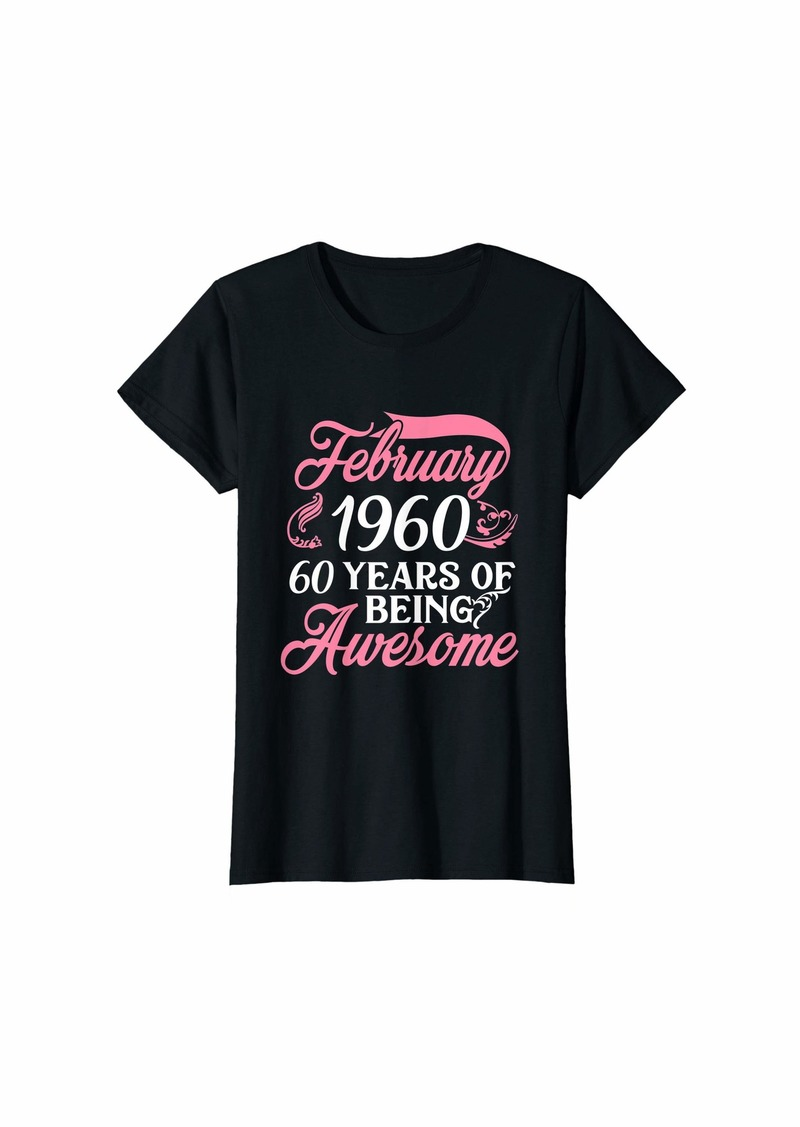 Born Womens Made in FEBRUARY 1960 Birthday 60 Years of Being Awesome T-Shirt