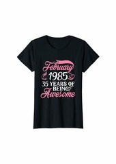 Born Womens Made in FEBRUARY 1985 Birthday 35 Years of Being Awesome T-Shirt