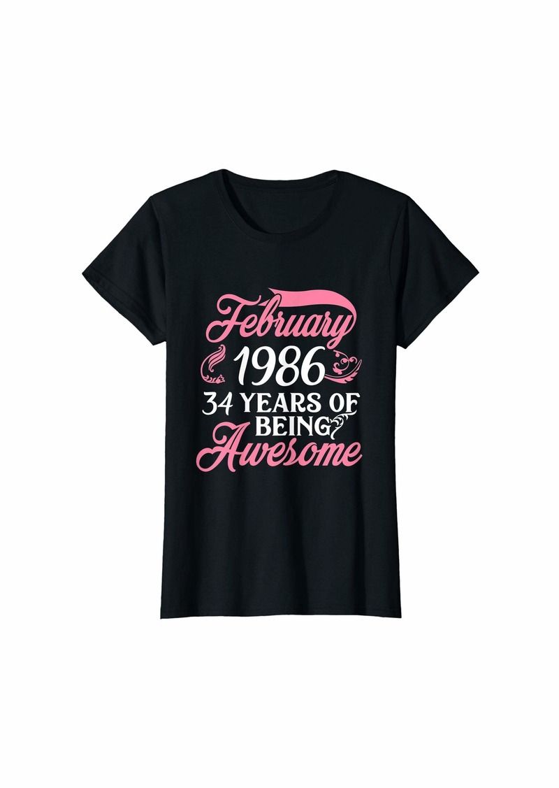 Born Womens Made in FEBRUARY 1986 Birthday 34 Years of Being Awesome T-Shirt