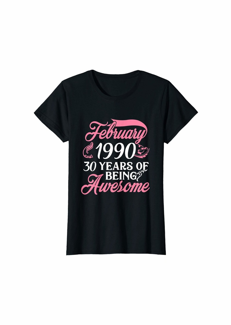 Born Womens Made in FEBRUARY 1990 Birthday 30 Years of Being Awesome T-Shirt