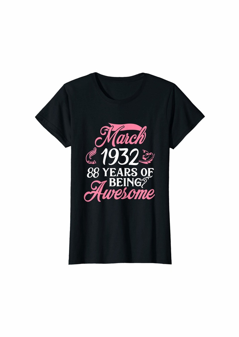 Born Womens Made in MARCH 1932 Birthday 88 Years of Being Awesome T-Shirt