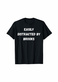 Brooks Shirt Easily Distracted By Brooks T-Shirt