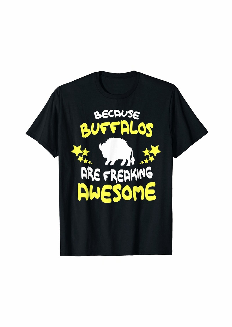 Buffalo Jeans Because BUFFALOS Are Freaking Awesome T-Shirt Funny T-Shirt