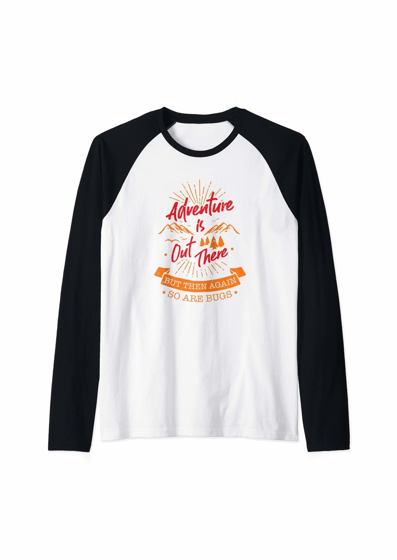 Adventure Is Out There - Outdoor Camping Gift - Funny Camper Raglan Baseball Tee